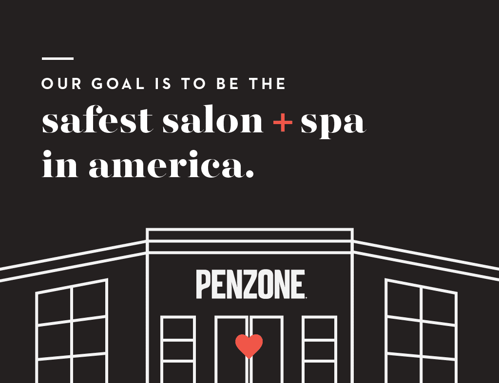 PENZONE covi-19 | Our goal is to be the safest salon + spa in America.